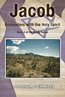 Jacob: Encounters with the Holy Spirit