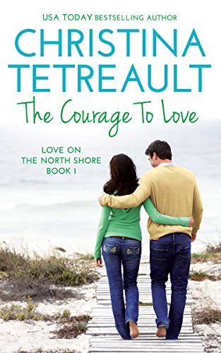 Download The Courage To Love (Love On The North Shore Book 1) (English Edition) B00IQVA7XK
