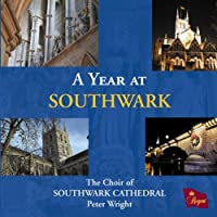 A Year at Southwark by Choir of Southwark Cathedral