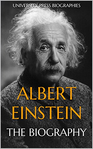Albert Einstein: The Biography (English Edition)