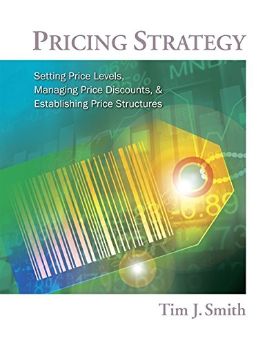 Download Pricing Strategy: Setting Price Levels, Managing Price Discounts, & Establishing Price Structures 0538480882