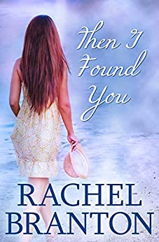 Then I Found You (Finding Home Book 3) by [Branton, Rachel]