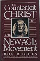 The Counterfeit Christ of the New Age Movement