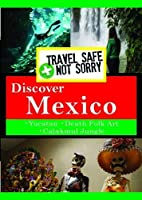 Travel Safe Not Sorry: Mexico [DVD]