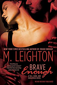 "Brave Enough (""Tall, Dark, and Dangerous"") by [Leighton, M.]"