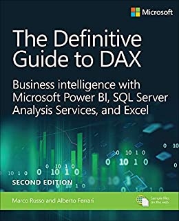 The Definitive Guide to DAX: Business intelligence for Microsoft Power BI, SQL Server Analysis Services, and Excel (Business Skills) by [Russo, Marco, Ferrari, Alberto]