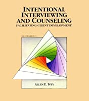 Intentional Interviewing and Counseling: Facilitating Client Development