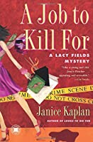 A Job to Kill For: A Lacy Fields Mystery (Lacy Fields Mysteries)