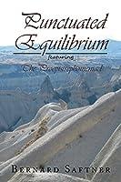 Punctuated Equilibrium Featuring the Proepistrephomeniad