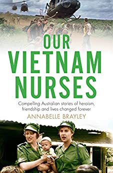 Our Vietnam Nurses by [Brayley, Annabelle]
