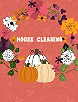 House Cleaning: Household Planner, Daily Routine Planner, Cleaning and Organizing Your House Large Size 8.5 X 11