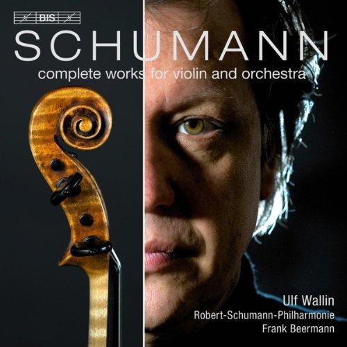 シューマン:ヴァイオリンとオーケストラのための作品全集 (Schumann - Complete Works for Violin and Orchestra) [Hybrid SACD]