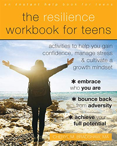 The Resilience Workbook for Teens: Activities to Help You Gain Confidence, Manage Stress, and Cultivate a Growth Mindset (English Edition)