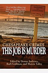 Chesapeake Crimes: This Job Is Murder! Kindle Edition