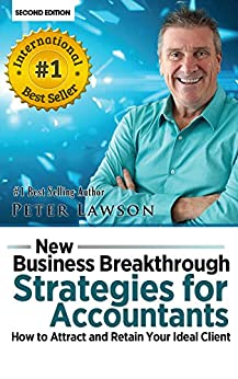 New Business Breakthrough Strategies for Accountants: How to Attract and Retain Your Ideal Client (Accountant Marketing Secrets using Social Media and Online Advertising) by [Lawson, Peter]