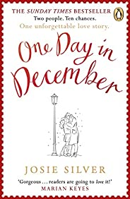 One Day in December: the uplifting Sunday Times bestseller that stole a million hearts