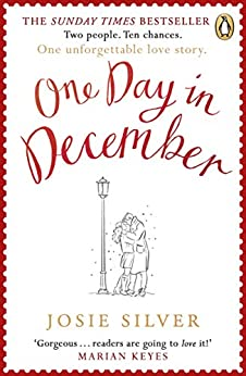 One Day in December: the heart-warming and uplifting bestseller that everyone's falling in love with by [Silver, Josie]