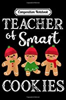 Composition Notebook: Teacher Of Smart Cookies Funny Teacher Christmas Gift  Journal/Notebook Blank Lined Ruled 6x9 100 Pages