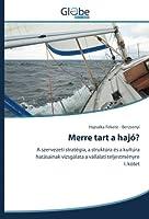 Merre tart a hajó?: A szervezeti stratégia, a struktúra és a kultúra hatásainak vizsgálata a vállalati teljestményre I. koetet