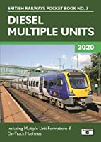 Diesel Multiple Units 2020: Including Multiple Unit Formations and on Track Machines (British Railways Pocket Books)