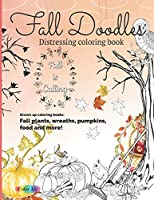 Fall Doodles Distressing coloring book: Grown up coloring books. Fall plants, wrenches, pumpkins, food and more!