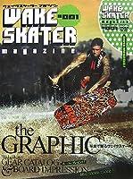 WAKE SKATER magazine〈Vol.001〉