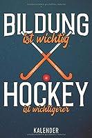Kalender: 2020 A5 1 Woche 2 Seiten - 110 Seiten - Bildung ist wichtig Hockey