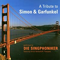 A Tribute to Simon and Garfunkel by Die Singphoniker (2003-07-28)