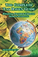 The Complete Tax Haven Guide: Financial Freedom Through Global Investing