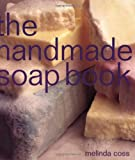 The Handmade Soap Book (The Handmade Series) 画像