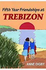 Fifth Year Friendships at Trebizon: {The Trebizon Boarding School Series} Kindle Edition