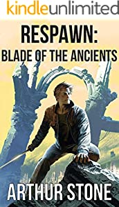 Respawn: Blade of the Ancients (Respawn LitRPG series Book 5) (English Edition)
