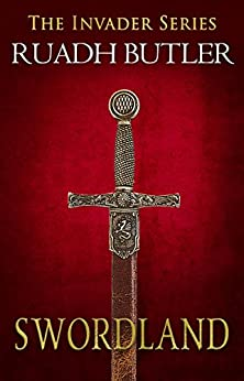 Swordland (The Invader Series Book 1) by [Butler, Ruadh]