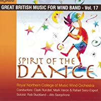 スピリット・オブ・ザ・ダンス:イギリス吹奏楽作品集 第17集 Spirit of the Dance: Great British Music for Wind Band Vol. 17