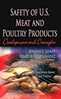 Safety of U.S. Meat and Poultry Products: Development and Oversight (Agriculture Issues and Policies)