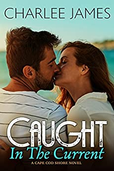 Caught in the Current (Cape Cod Shore Book 2) by [James, Charlee]