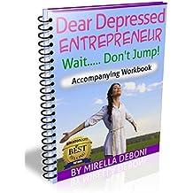 Dear Depressed Entrepreneur: Wait Don't Jump - Accompanying Workbook