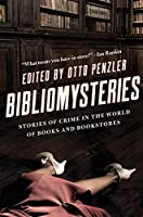 Bibliomysteries: Crime in the World of Books and Bookstores