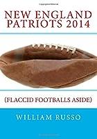 New England Patriots 2014: Flaccid Footballs Aside