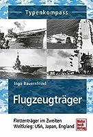 Flugzeugtraeger: Flottentraeger im Zweiten Weltkrieg:  USA, Japan, England