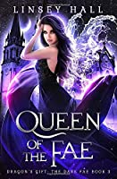 Queen of the Fae (Dragon's Gift: The Dark Fae)