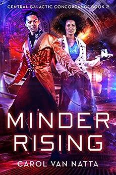 Minder Rising: Central Galactic Concordance Book 2 by [Natta, Carol Van]
