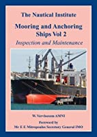 Mooring and Anchoring Ships: Vol. 2: Inspection and Maintenance