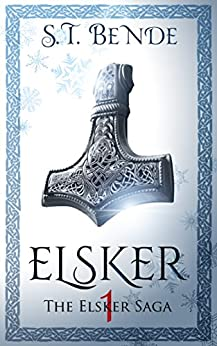 Elsker: A YA Urban Fantasy Novel (Elsker Saga Book 1) by [Bende, S.T.]