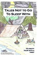 Tales Not to Go to Sleep With: 13 Creepy Tales With a Twist