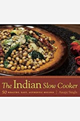 The Indian Slow Cooker: 50 Healthy, Easy, Authentic Recipes Digital