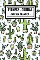 Fitness Planner: Cactus Fitness Journal / Weekly Daily Planner  | 52 Weeks | Undated (6x9)