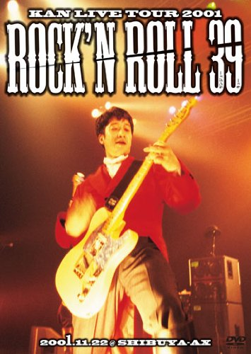 KAN LIVE TOUR 2001  Rock' n Roll 39 [DVD]