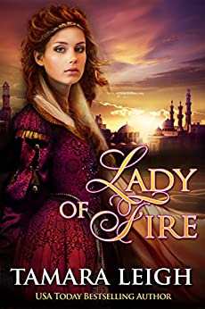 LADY OF FIRE: A Medieval Romance by [Leigh, Tamara]
