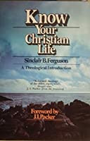 Know Your Christian Life